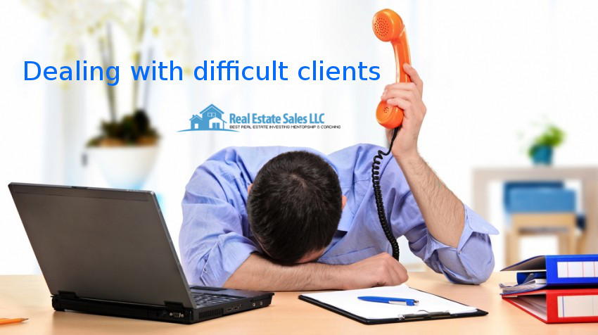 dealing-with-difficult-clients-real-estate-sales-llc